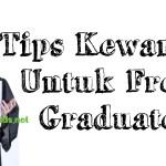 Tips Kewangan Untuk Fresh Graduate