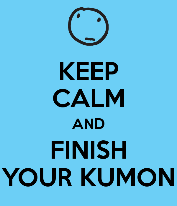 keep-calm-and-finish-your-kumon-12